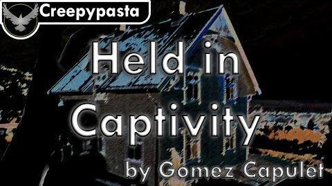 Creepypasta_-_Held_in_Captivity_by_Gomez_Capulet