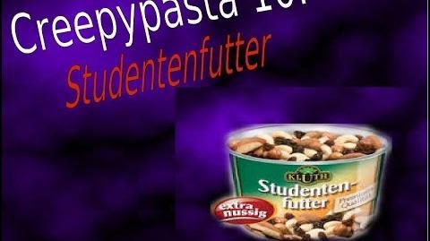 """""""Studentenfutter"""" Creepypasta 10"""
