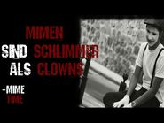 """""""Mimen sind schlimmer als Clowns""""-Creepypasta-German"""