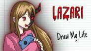 LAZARI - Draw My Life - Creepypasta