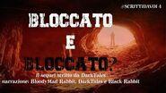 BLOCCATO Creepypasta ITA SCRITTIDAVOI4