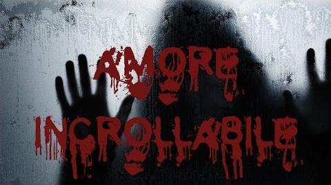 AMORE_INCROLLABILE_Creepypasta_ITA