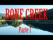 BONE CREEK - Parte 1