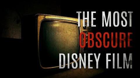 """The Most Obscure Disney Film"" (Creepypasta)"