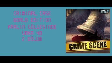 Criminal Case World Edition - Vaka 48 - Kralın Gölgesinde - 2