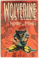 Wolverine Triumphs and Tragedies Vol 1 1