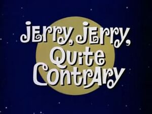 Jerry, Jerry, Quite Contrary Title Card.jpg