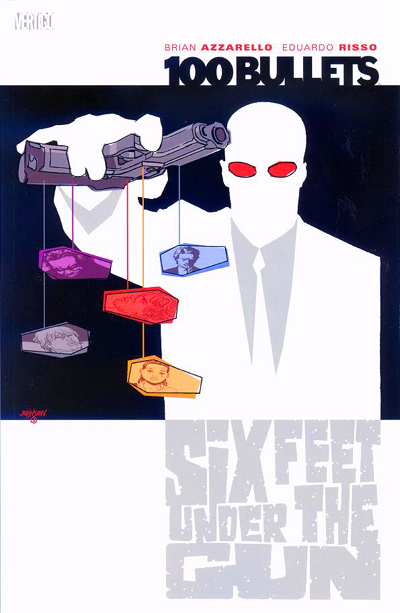 100 Bullets: Six Feet Under the Gun (Collected)