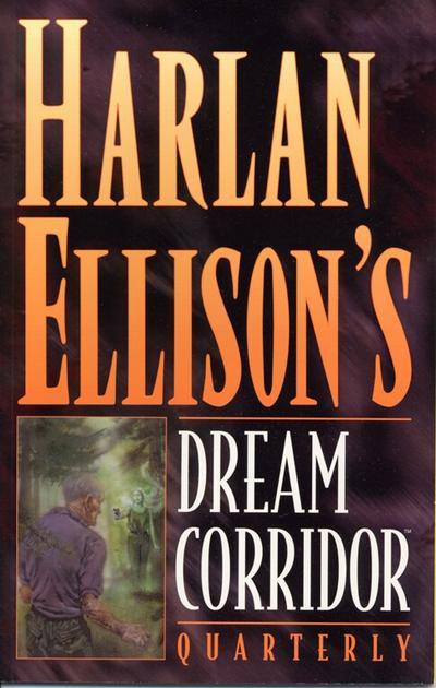 Harlan Ellison's Dream Corridor Quarterly Vol 1 1