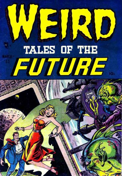 Weird Tales of the Future Vol 1
