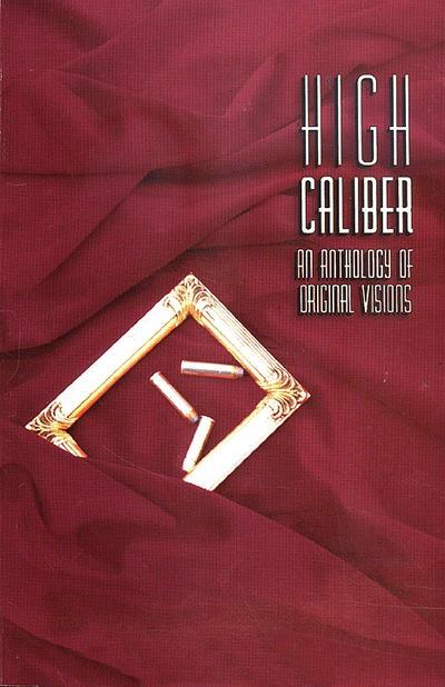 High Caliber An Anthology of Original Visions