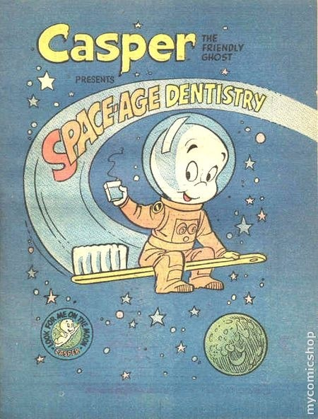 Casper the Friendly Ghost Presents Space Age Dentistry Vol 1 1