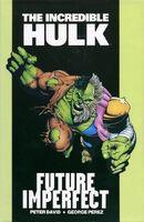 Incredible Hulk Future Imperfect HC Vol 1 1