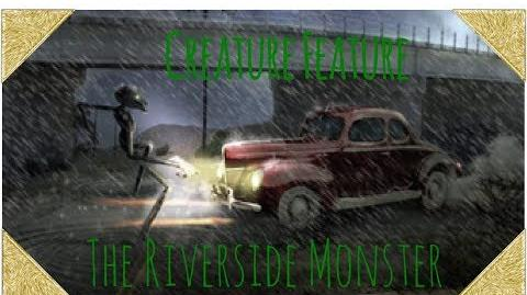 Creature_Feature-_The_Riverside_Monster