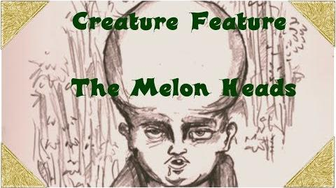 Creature_Feature-_The_Melon_Heads