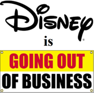 DISNEY IS GOING OUT OF BUSINESS