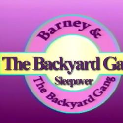 The Backyard Gang Sleepover