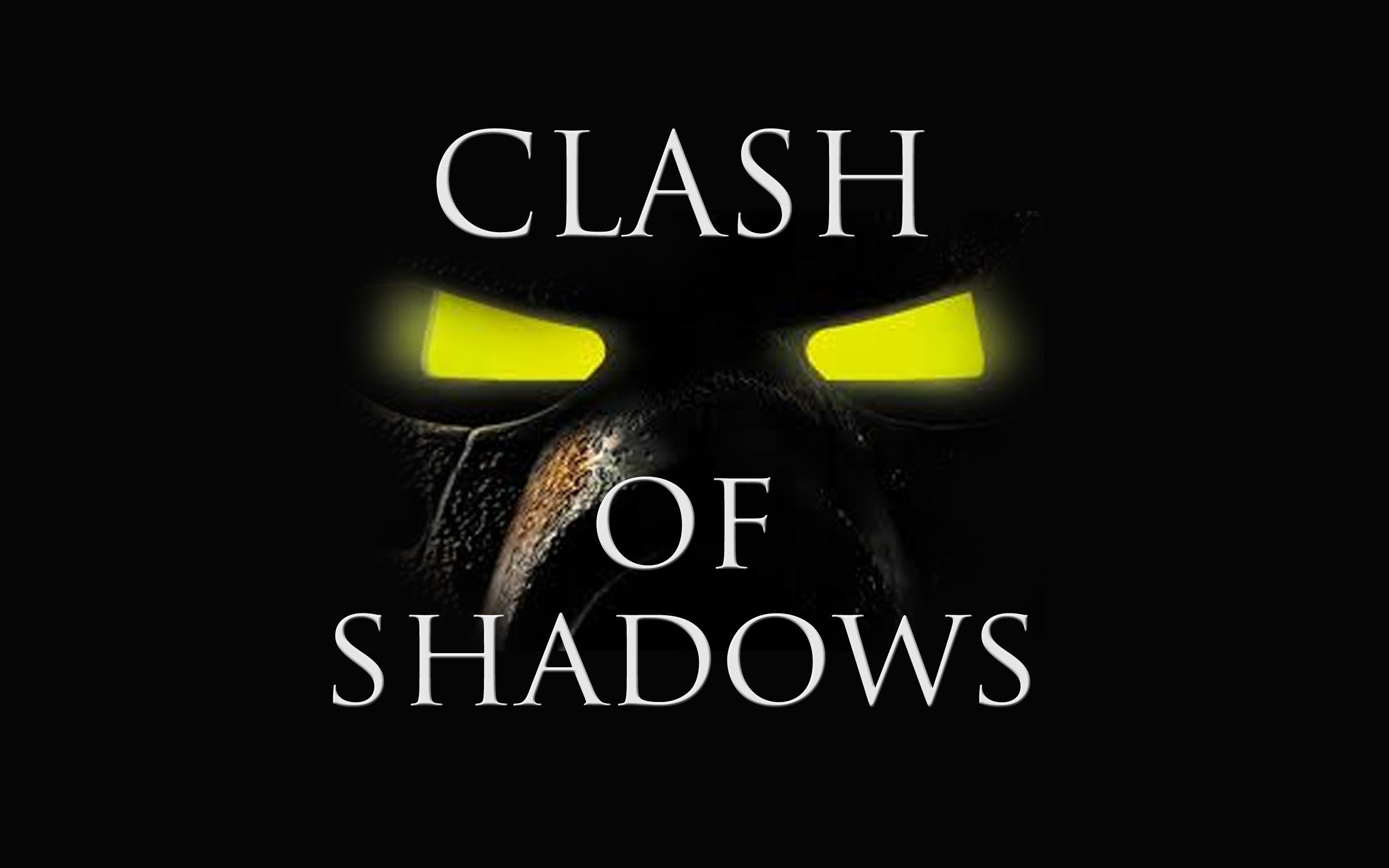 Clash of Shadows