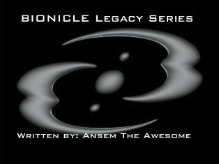 BIONICLE Legacy Storyline (Ansem)