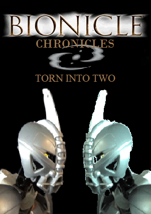 BIONICLE Chronicles: Torn Into Two
