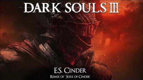Dark Souls 3 Soul of Cinder Remix - E.S