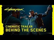 Cyberpunk 2077 — Official E3 2019 Cinematic Trailer - Behind the Scenes
