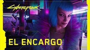 Cyberpunk 2077 — Tráiler Oficial — El encargo