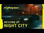 Cyberpunk 2077 — Behind the Scenes- Revving Up Night City