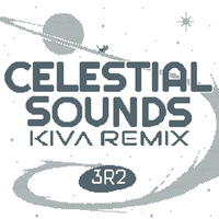 Celestial Sounds (KIVA remix)