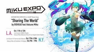 Hatsune_Miku_Sharing_The_World_by_BIGHEAD_feat.Hatsune_Miku_MIKU_EXPO