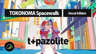 T+pazolite_-_TOKONOMA_Spacewalk_(Uncut_Edition)