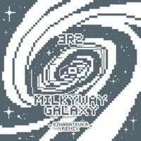 Milky Way Galaxy (SIHanatsuka Remix)