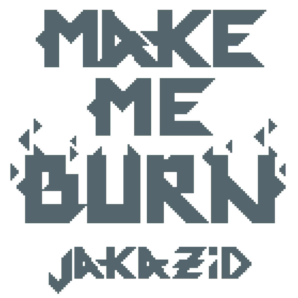 Make Me Burn.png