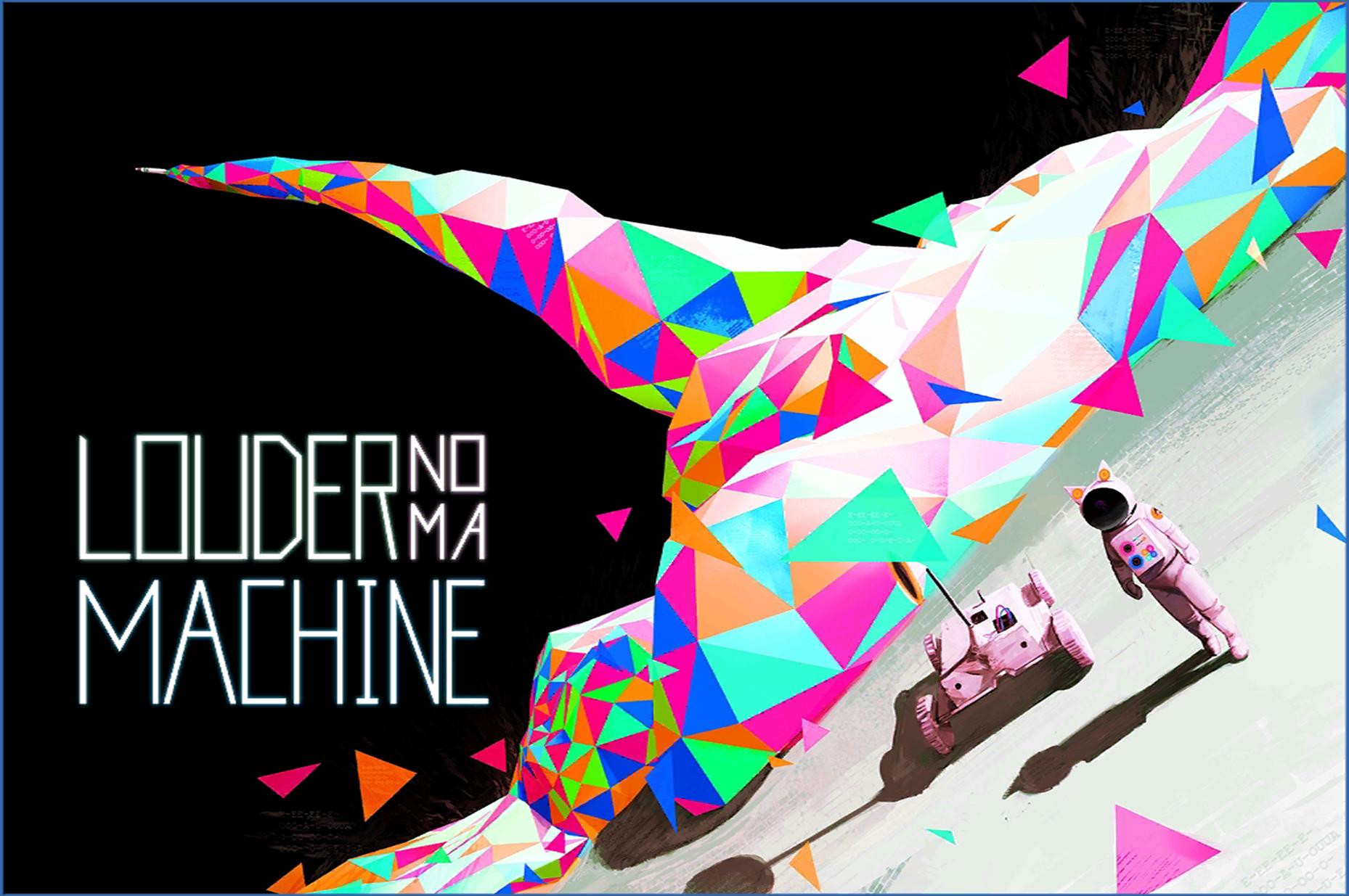 LOUDER MACHINE