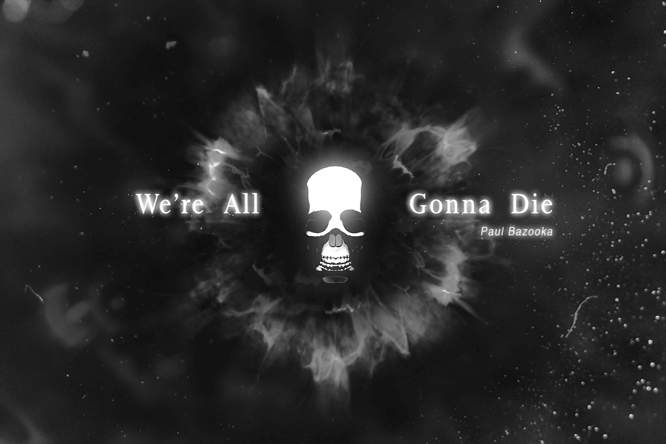 We're All Gonna Die.png