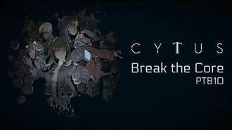 Cytus_II_PTB10_-_Break_the_Core