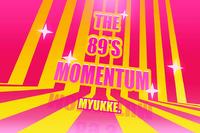 The 89's Momentum