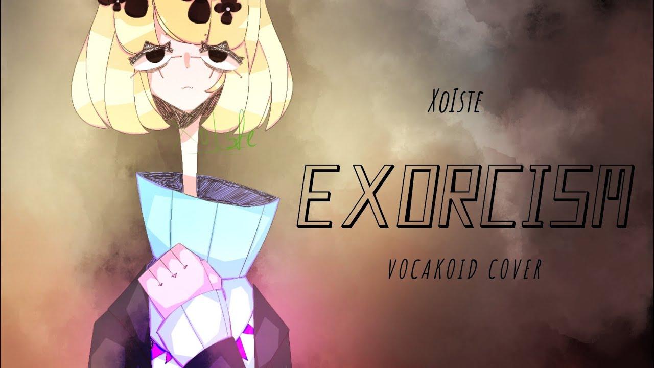 Exorcism | XoIste | VOCALOID eng