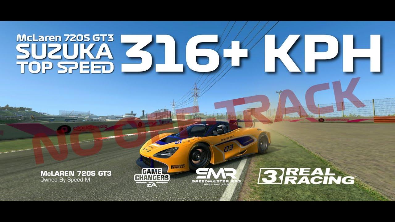 McLaren 720S GT3 - Suzuka - Top Speed Challenge 316+ KPH - Real Racing 3