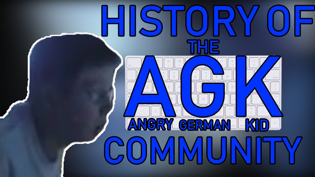 The History of the Angry German Kid Community