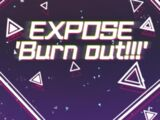 EXPOSE 'Burn out!!!'