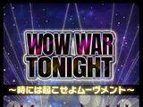 WOW WAR TONIGHT ~Toki ni wa Okose yo Movement~