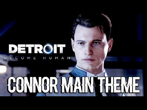 DETROIT BECOME HUMAN - Connor Main Music Theme