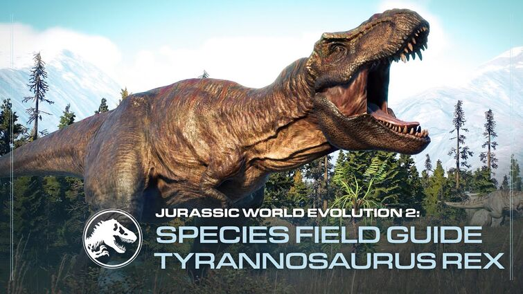 Species Field Guide | Tyrannosaurus Rex | Jurassic World Evolution 2