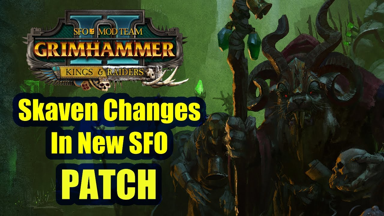 New Skaven Changes In SFO - Kings And Raiders Patch - Total War Warhammer 2 - SFO GRIMHAMMER
