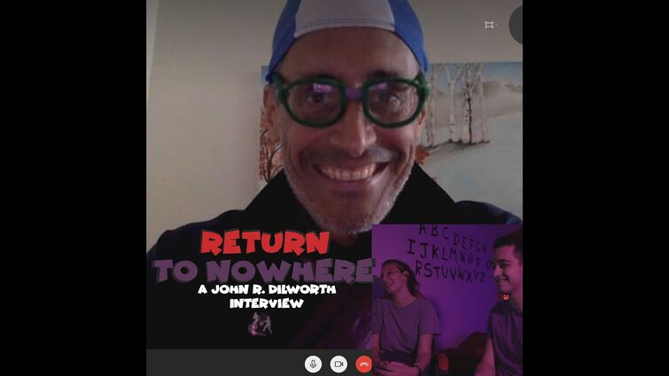 RETURN TO NOWHERE - Interview John R  Dilworth (October 2020)