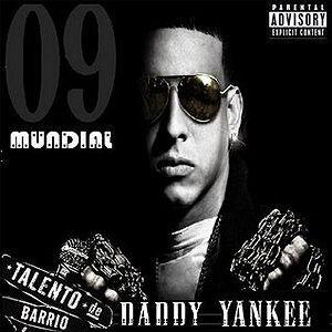 Talento De Barrio M U N D I A L Daddy Yankee Wiki Fandom