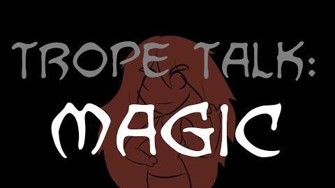Trope Talk Magic