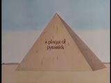 A Plague of Pyramids
