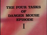 The Four Tasks of Danger Mouse